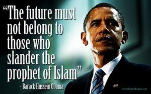 future-must-not-belong-to-those-who-slander-prophet-islam-obama